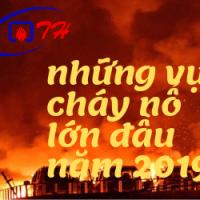 Những vụ cháy nổ lớn đầu năm 2019