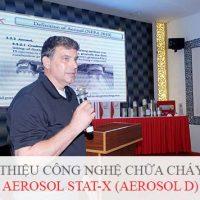 Gioi thieu cong nghe chua chay moi Aerosol Stat-X (Aerosol D)